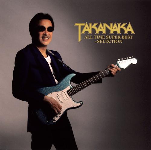 高中正義 / TAKANAKA ALL TIME SUPER BEST〜SELECTION [SHM-CD]