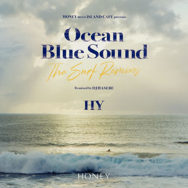HY / HONEY meets ISLAND CAFE presents HY Ocean Blue Sound-The Surf Remixes-