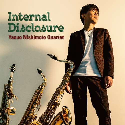 Yasuo Nishimoto Quartet / Internal Disclosure