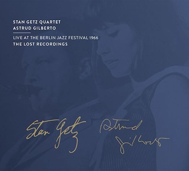 スタン・ゲッツ・クァルテット、アストラッド・ジルベルト / ライヴ・アット・ベルリン・ジャズ・フェスティヴァル 1966 [2CD]