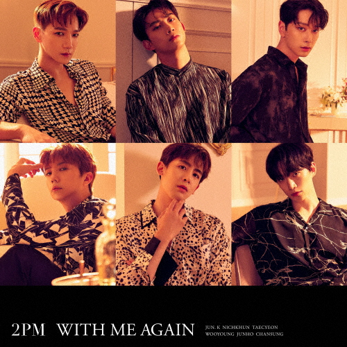 2PM / WITH ME AGAIN