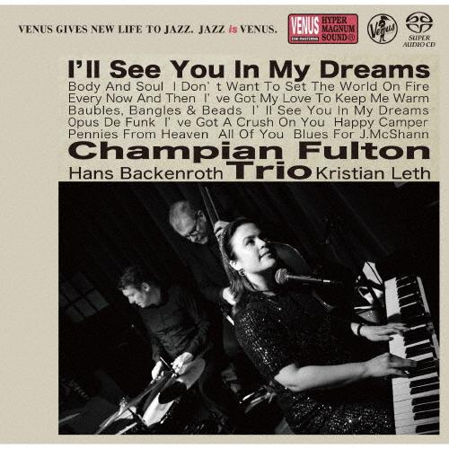 チャンピアン・フルトン・トリオ / 夢であえたら [SA-CD]