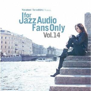 For Jazz Audio Fans Only Vol.14 [紙ジャケット仕様]
