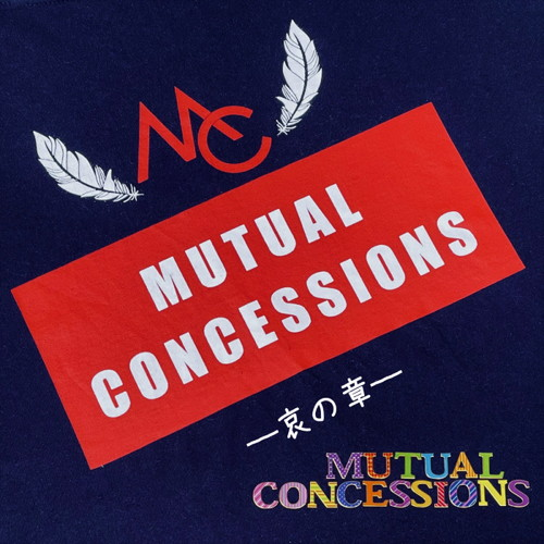 MUTUAL CONCESSIONS / MUTUAL CONCESSIONS-哀の章-