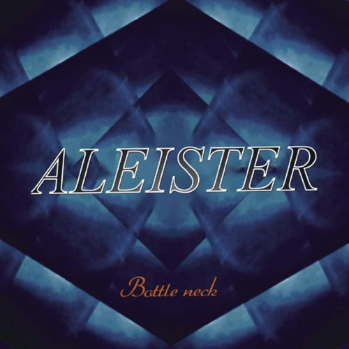 ALEISTER / Bottle neck