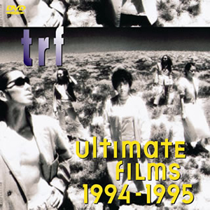 TRF Ultimate Films 1994-1995