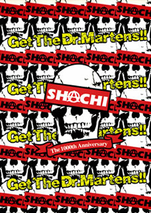 SHACHI/Get the Dr.Martens!!〜1、000th Anniversary〜 [DVD]