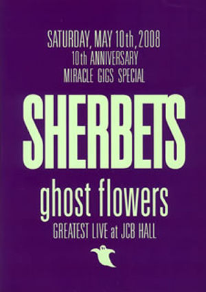 SHERBETS/ghost flowers GREATEST LIVE at JCB HALL [DVD]