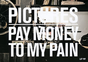 Pay money To my Pain/Pictures〈2枚組〉 [DVD]