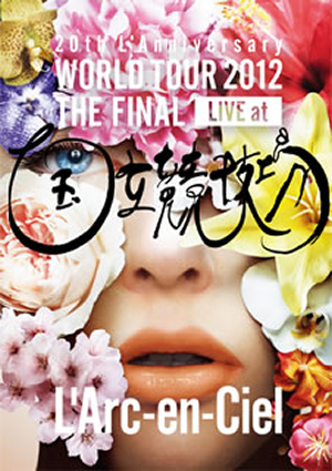 L'Arc〜en〜Ciel/20th L'Anniversary WORLD TOUR 2012 THE FINAL LIVE at 国立競技場〈2枚組〉 [DVD]