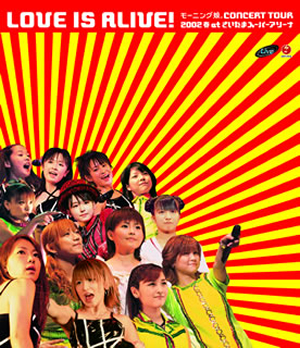 """モーニング娘。/モーニング娘。コンサートツアー2002春""""LOVE IS ALIVE!""""at さいたまスーパーアリーナ [Blu-ray]"""