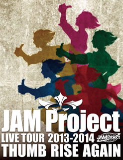 JAM Project/JAM Project LIVE TOUR 2013-2014 THUMB RISE AGAIN〈3枚組〉 [Blu-ray]