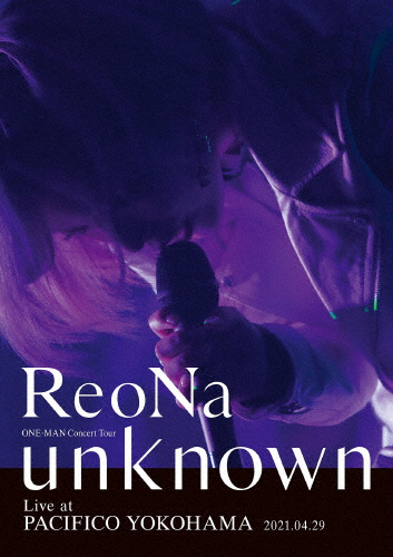 """ReoNa/ONE-MAN Concert Tour""""unknown""""Live at PACIFICO YOKOHAMA [Blu-ray]"""