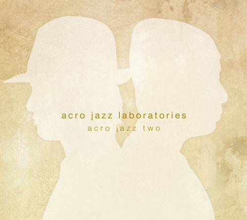 acro jazz laboratories、待望の2nd ...